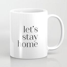 Let's Stay Home Coffee Mug