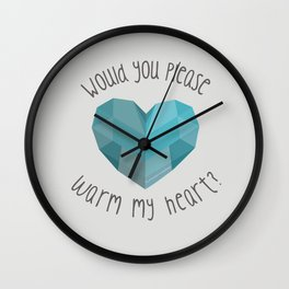 Would you please warm my heart? Wall Clock