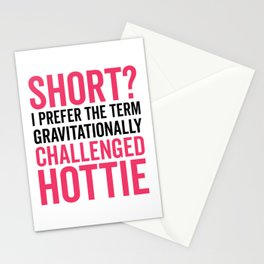 Short Hottie Funny Quote Stationery Cards