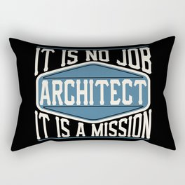 Architect  - It Is No Job, It Is A Mission Rectangular Pillow