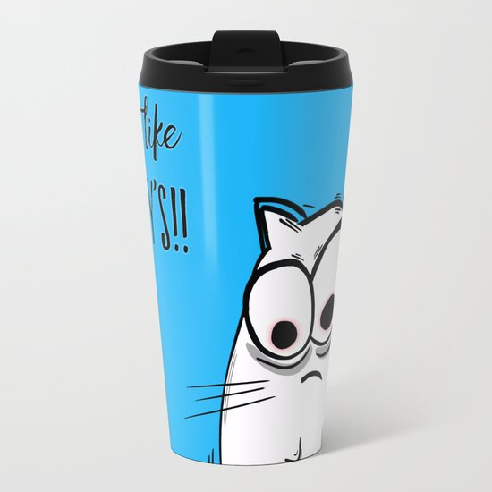 Noodles the Cat doesn't like Mondays Metal Travel Mug
