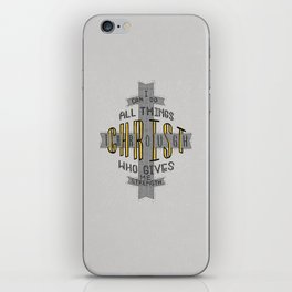 """""""I CAN DO ALL THINGS THROUGH..."""" iPhone Skin"""