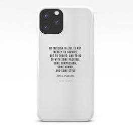 Maya Angelou Quote About Her Mission In Life iPhone Case