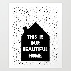 This is our beautiful home quote Polka Dots pattern Art Print