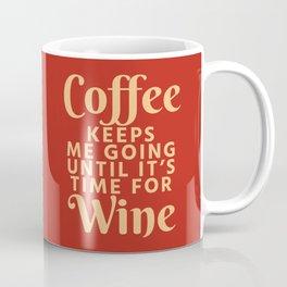 Coffee Keeps Me Going Until It's Time For Wine (Crimson) Coffee Mug