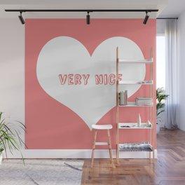 """Very Nice"" Wall Mural"