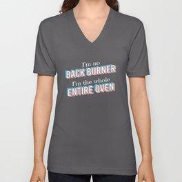 I'm No Back Burner Apparel  Unisex V-Neck