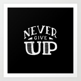Never give up #2 Art Print