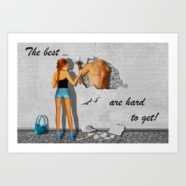 The best are hard to get Art Print
