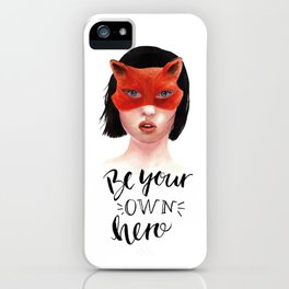 Be your own hero iPhone Case