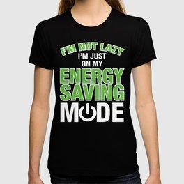 I'm Not Lazy I'm Just On My Energy Saving Mode T-shirt