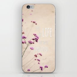 Live the Life iPhone Skin