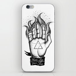 NEVER LOSE YOUR FIRE iPhone Skin