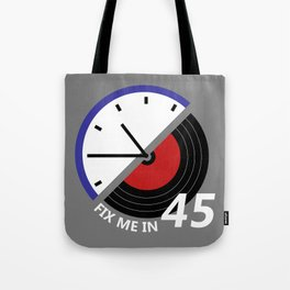 Fix Me In 45 Tote Bag