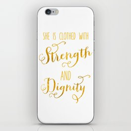 Strength and Dignity iPhone Skin
