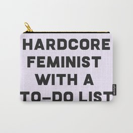 hardcore feminist with a to-do list Carry-All Pouch
