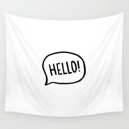 Hello! World! I am here Wall Tapestry