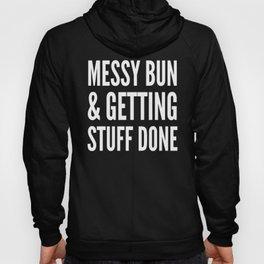 Messy Bun & Getting Stuff Done (Black & White) Hoody