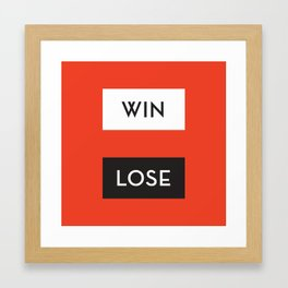 Win / Lose Framed Art Print