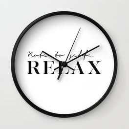 Note for self... Relax Wall Clock