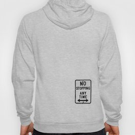 No Stopping Anytime Hoody