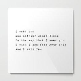 I want you - Lyrics Collection Metal Print