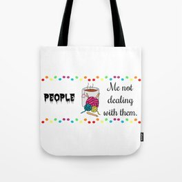 Not dealing Tote Bag