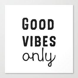 Good vibes onle x1 Canvas Print