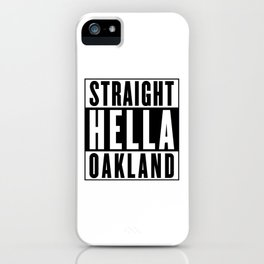 Straight Hella Oakland (Black) iPhone Case