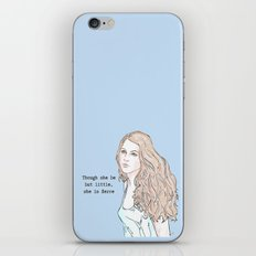 Though she be but little, she is fierce iPhone & iPod Skin