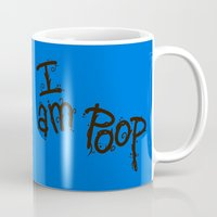 poop Mugs featuring I Am Poop by Artistic Dyslexia