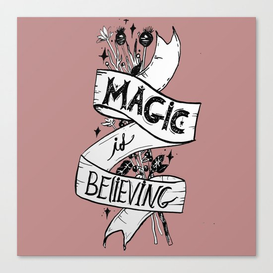 Magic Is Believing Canvas Print