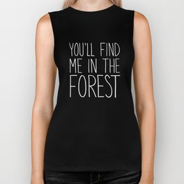 You'll find me in the forest. Biker Tank