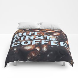 But First Coffee - Style 1 Comforters