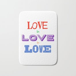 Love is love is love Bath Mat