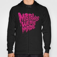 Mistakes were made. Hoody