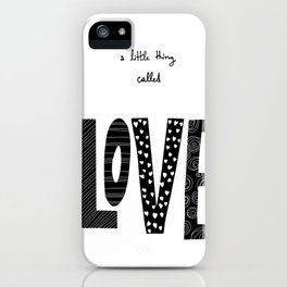 A little thing called love iPhone Case