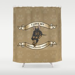 I Love My Toy Manchester Terrier Shower Curtain