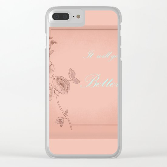 It will get better 2 Clear iPhone Case