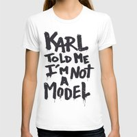 karl lagerfeld T-shirts featuring Karl told me... by Ludovic Jacqz