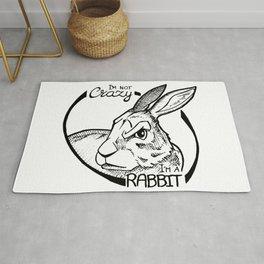 I'm not crazy! I'm a rabbit Rug