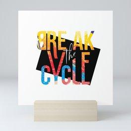 Break the Cycle Mini Art Print