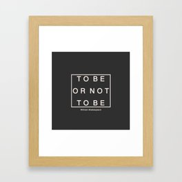 To Be Or Not Framed Art Print
