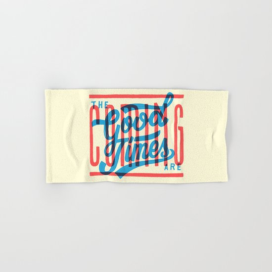 The Good Times are Coming Hand & Bath Towel