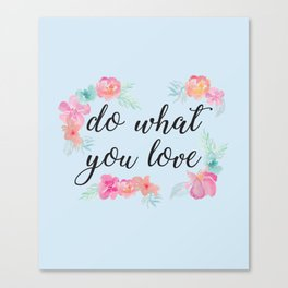 Baesic Do What You Love Canvas Print