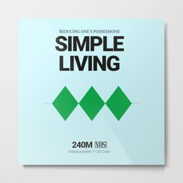SIMPLE LIVING #4 Metal Print
