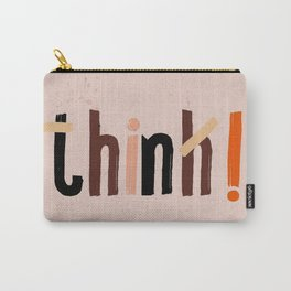 Quote - think! Carry-All Pouch