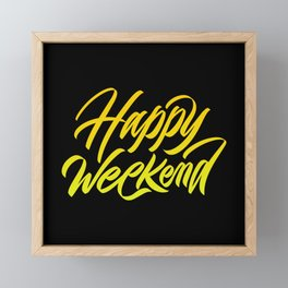 Happy weekend, weekenders! Framed Mini Art Print
