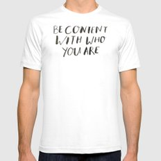 BE CONTENT WITH WHO YOU ARE Mens Fitted Tee SMALL White