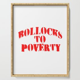 "Let's End Poverty! Let's Reflect On A Shirt Saying ""Rollocks To Poverty"" T-shirt Design Starvation Serving Tray"